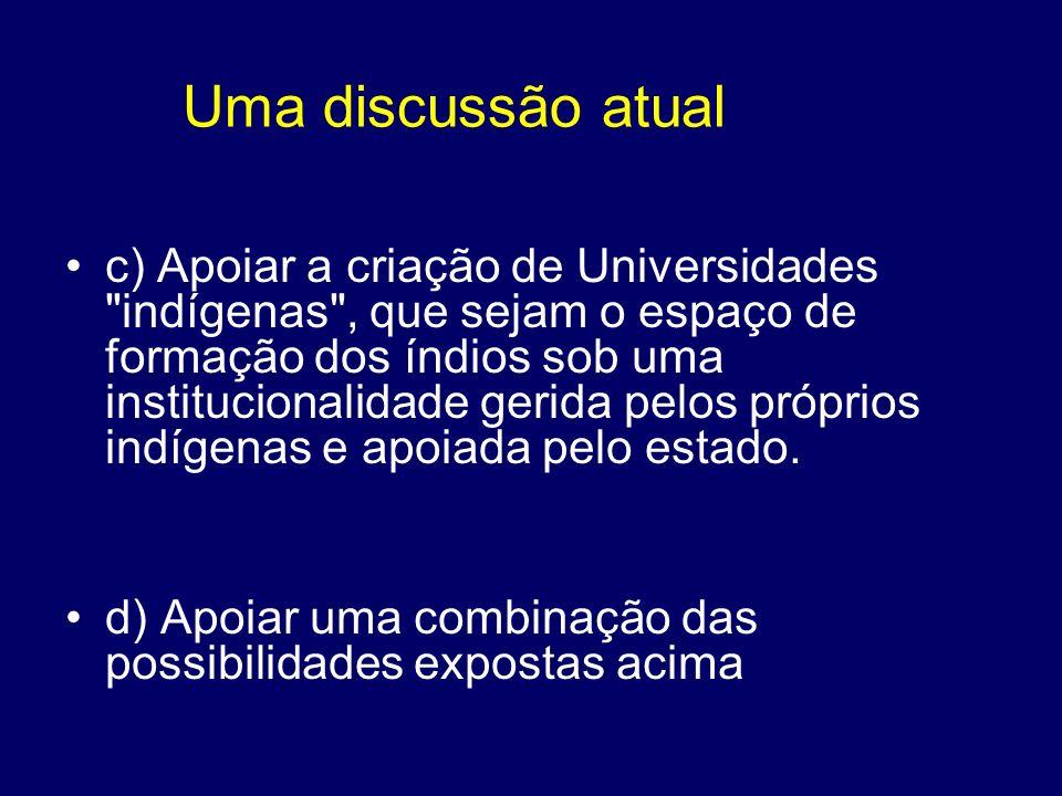 c) Apoiar a criação de Universidades