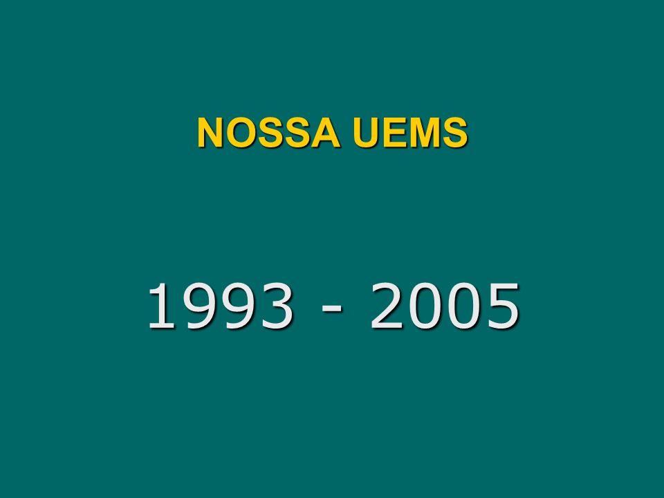 NOSSA UEMS 1993 - 2005