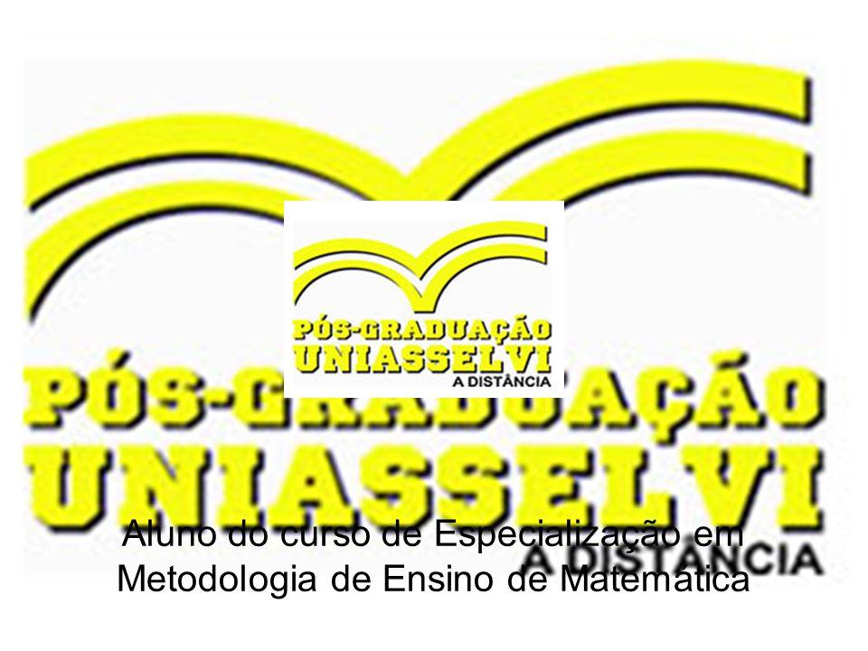 HENRIQUE RICARDO DE OLIVEIRA henrique.ricardo@ig.com.br Aluno do curso de Especialização em Metodologia de Ensino de Matemática