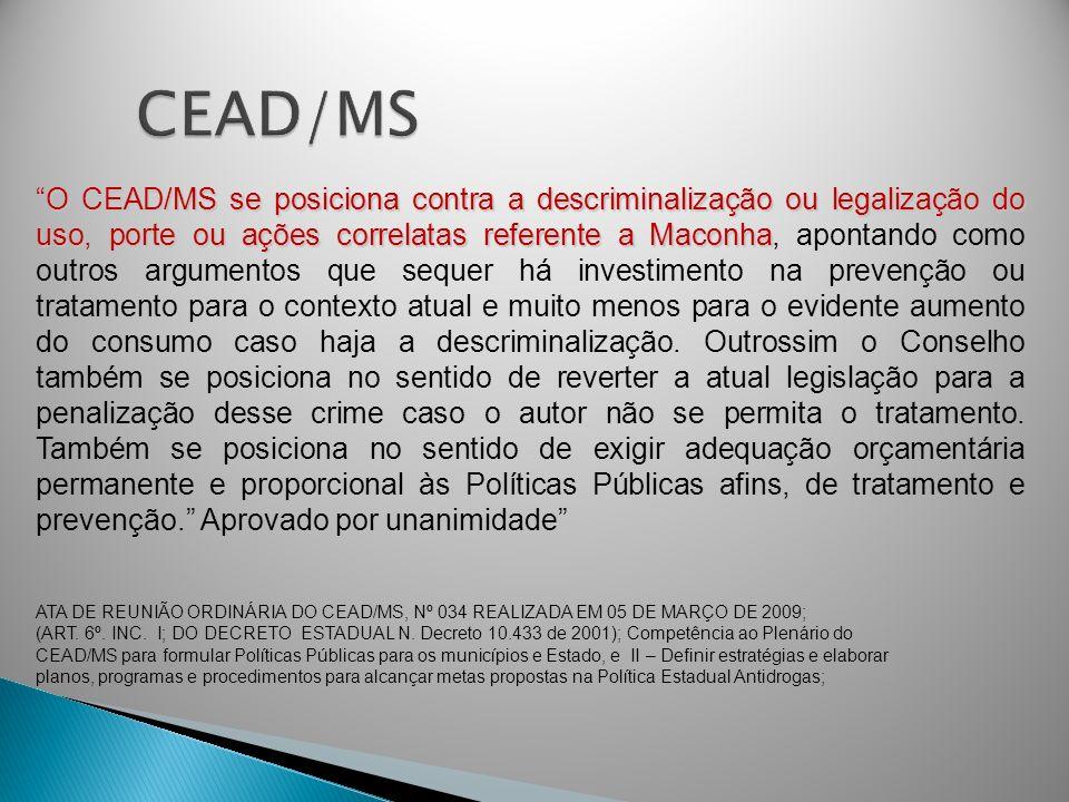 O CEAD/MS se posiciona contra a descriminalização ou legalização do uso, porte ou ações correlatas referente a MaconhaO CEAD/MS se posiciona contra a
