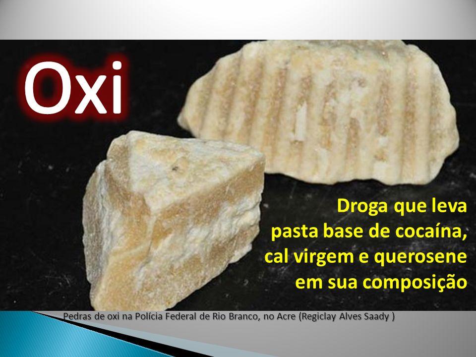 Pedras de oxi na Polícia Federal de Rio Branco, no Acre (Regiclay Alves Saady ) Droga que leva pasta base de cocaína, cal virgem e querosene em sua co
