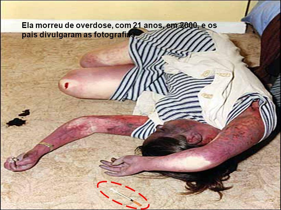 Ela morreu de overdose, com 21 anos, em 2000, e os pais divulgaram as fotografias