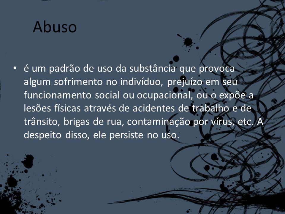 Intoxicação: Álcool, anfetaminas, cocaína, opióides, sedativos, hipnóticos e ansiolíticos.