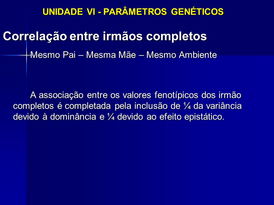 6.2 - ESTIMATIVAS DE COEFICIENTES DE REPETIBILIDADE 6.3 - ESTIMATIVAS DE COEFICIENTES DE CORRELAÇÃO GENÉTICA, FENOTÍPICA E DE AMBIENTE