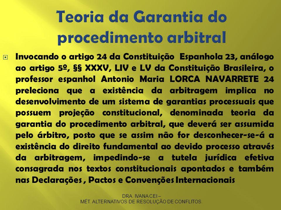 Invocando o artigo 24 da Constituição Espanhola 23, análogo ao artigo 5º, §§ XXXV, LIV e LV da Constituição Brasileira, o professor espanhol Antonio M