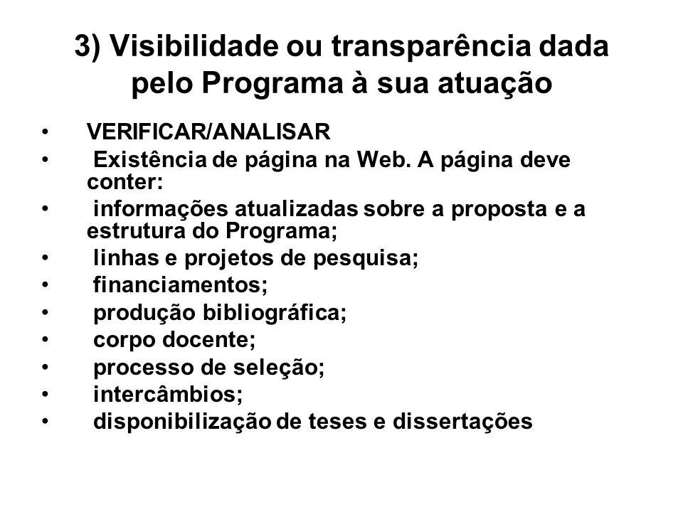 3) Visibilidade ou transparência dada pelo Programa à sua atuação VERIFICAR/ANALISAR Existência de página na Web. A página deve conter: informações at