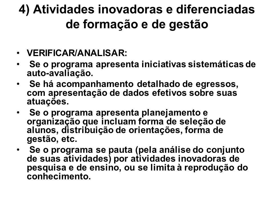 4) Atividades inovadoras e diferenciadas de formação e de gestão VERIFICAR/ANALISAR: Se o programa apresenta iniciativas sistemáticas de auto-avaliação.