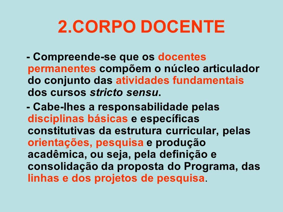 2.CORPO DOCENTE - Compreende-se que os docentes permanentes compõem o núcleo articulador do conjunto das atividades fundamentais dos cursos stricto sensu.