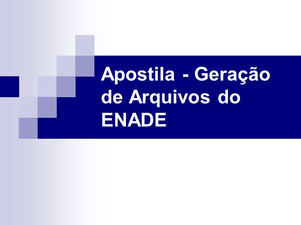 Apostila - Geração de Arquivos do ENADE