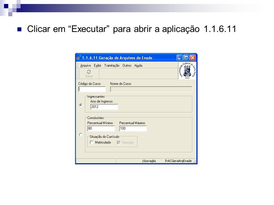 Clicar em Executar para abrir a aplicação 1.1.6.11