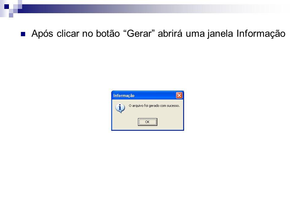 Após clicar no botão Gerar abrirá uma janela Informação