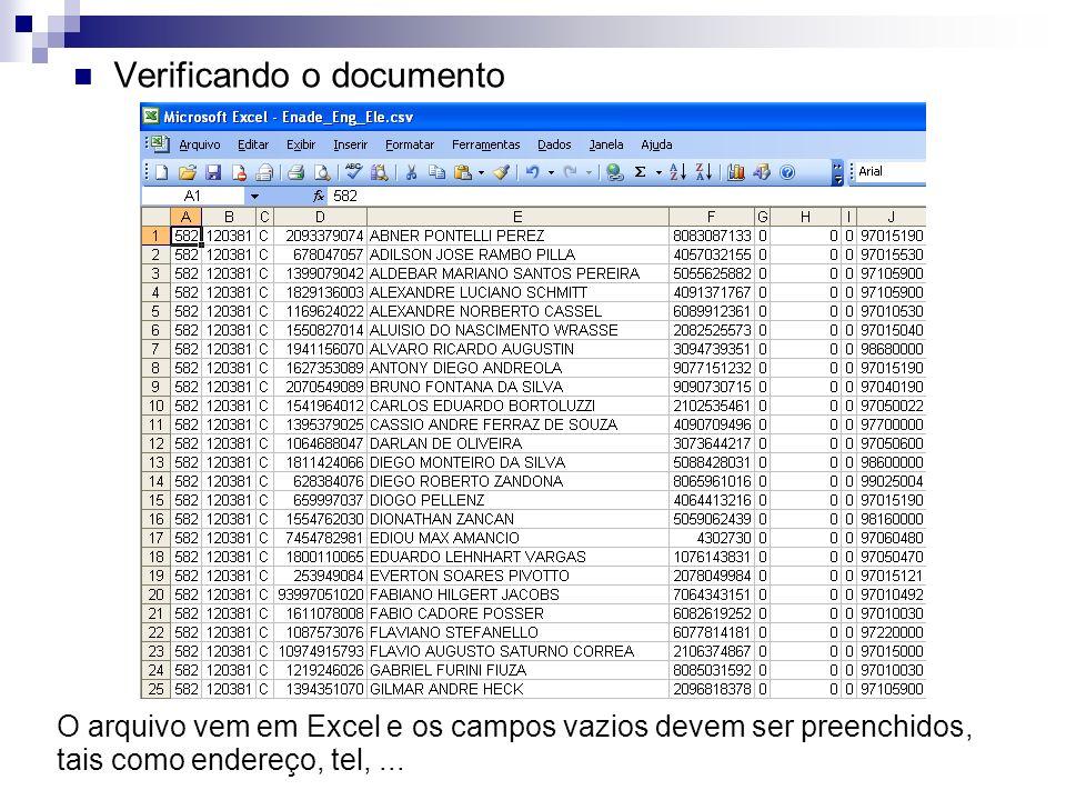 Verificando o documento O arquivo vem em Excel e os campos vazios devem ser preenchidos, tais como endereço, tel,...