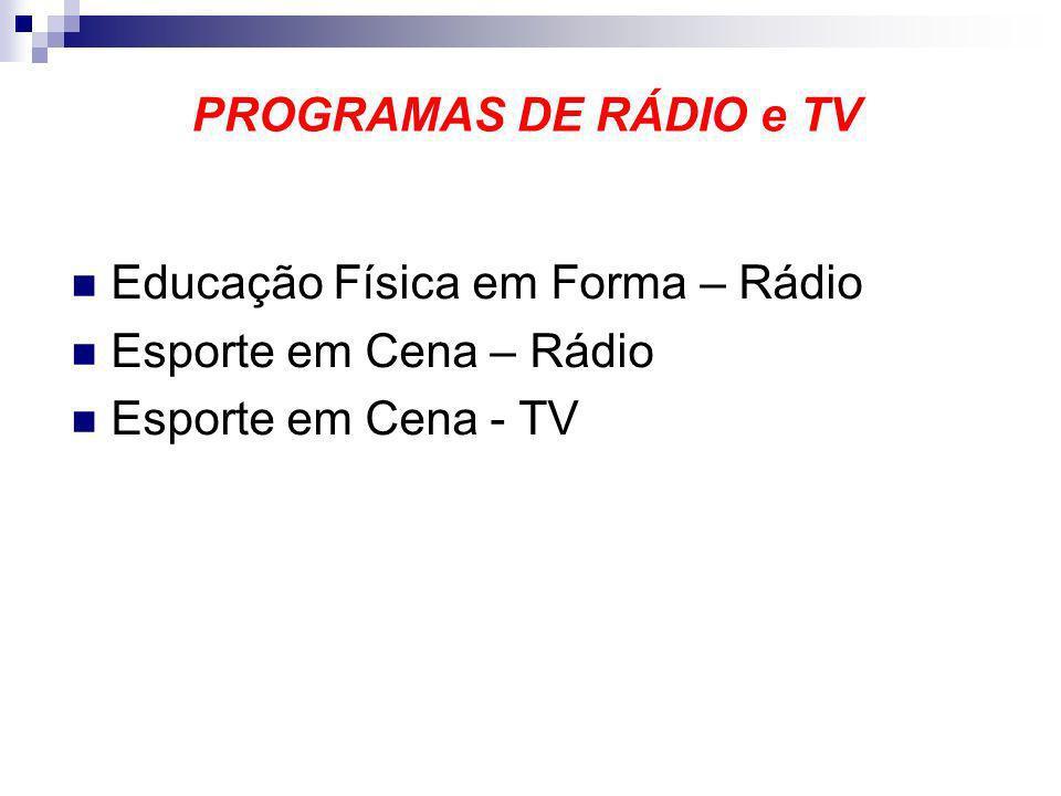 Educação Física em Forma – Rádio Esporte em Cena – Rádio Esporte em Cena - TV PROGRAMAS DE RÁDIO e TV
