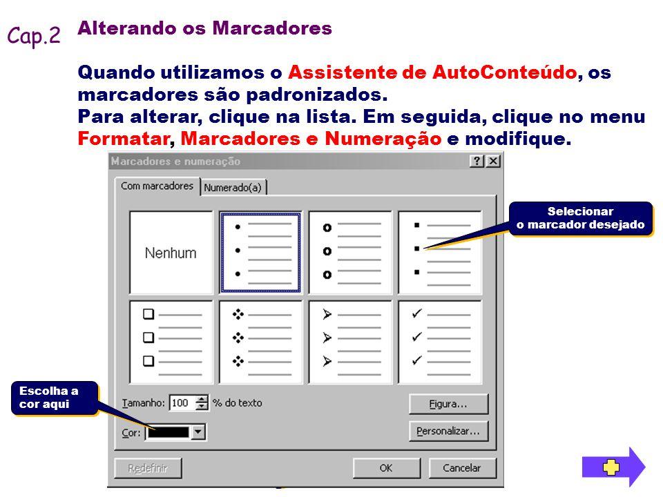 Alterando os Marcadores Quando utilizamos o Assistente de AutoConteúdo, os marcadores são padronizados. Para alterar, clique na lista. Em seguida, cli