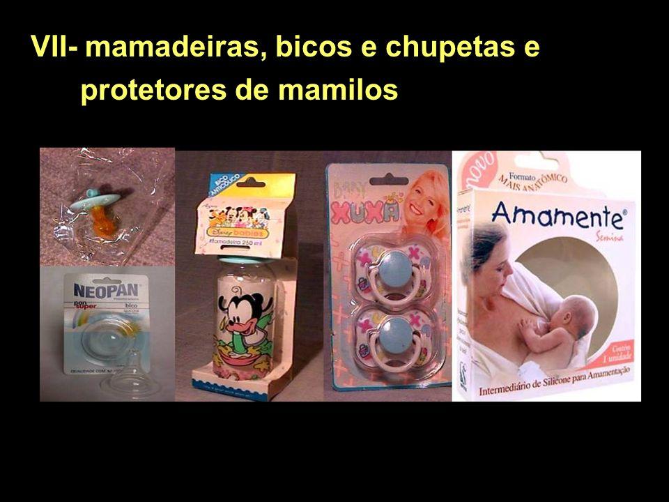 VII- mamadeiras, bicos e chupetas e protetores de mamilos