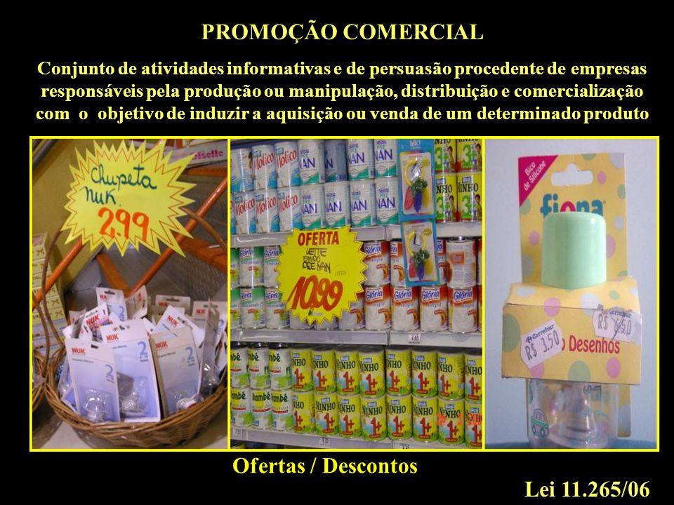 Ofertas / Descontos PROMOÇÃO COMERCIAL Conjunto de atividades informativas e de persuasão procedente de empresas responsáveis pela produção ou manipul