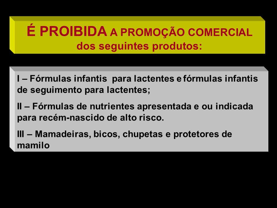 I – Fórmulas infantis para lactentes efórmulas infantis de seguimento para lactentes; II – Fórmulas de nutrientes apresentada e ou indicada para recém