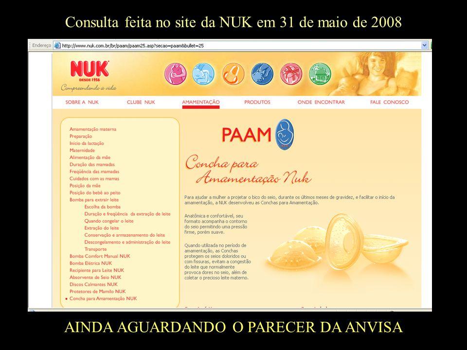 Consulta feita no site da NUK em 31 de maio de 2008 AINDA AGUARDANDO O PARECER DA ANVISA