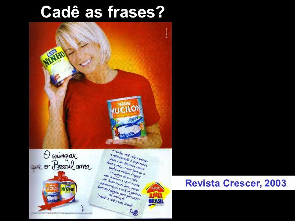 Revista Crescer, 2003 Cadê as frases?