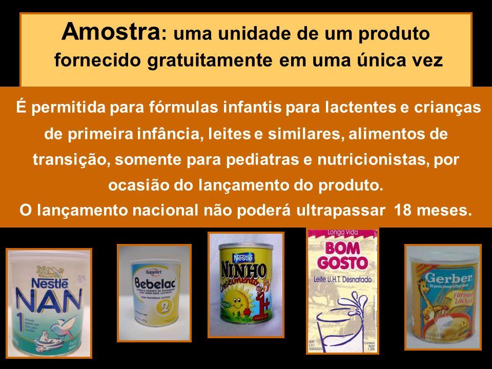 Amostra : uma unidade de um produto fornecido gratuitamente em uma única vez É permitida para fórmulas infantis para lactentes e crianças de primeira