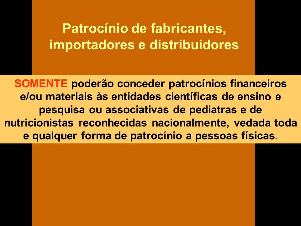 SOMENTE poderão conceder patrocínios financeiros e/ou materiais às entidades científicas de ensino e pesquisa ou associativas de pediatras e de nutric
