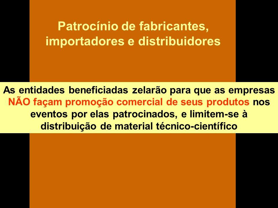 As entidades beneficiadas zelarão para que as empresas NÃO façam promoção comercial de seus produtos nos eventos por elas patrocinados, e limitem-se à