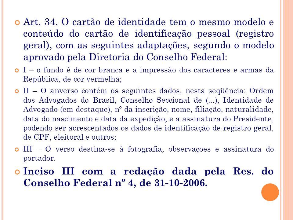 III – a segunda página destina-se aos dados de identificação do advogado, na seguinte ordem: número da inscrição, nome, filiação, naturalidade, data d