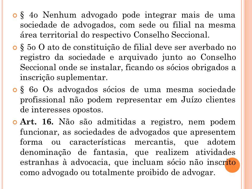 C APÍTULO IV DA SOCIEDADE DE ADVOGADOS Art. 15. Os advogados podem reunir se em sociedade civil de prestação de serviço de advocacia, na forma discipl