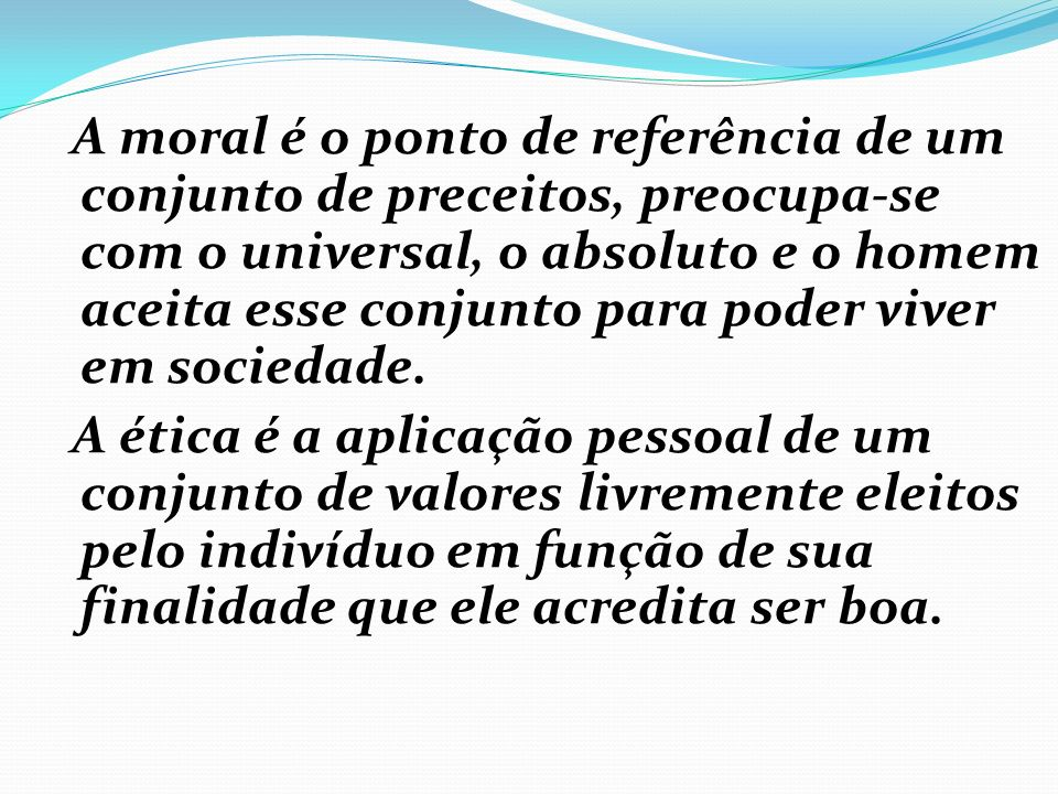 A INVENÇÃO DA ÉTICA Em princípio, a ética não deve ser confundida com a moral. Daniel Cornu (Ética da Informação. Tradução de Laureano Pelegrin. Bauru