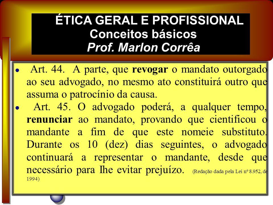 Art. 40. O advogado tem direito de: I - examinar, em cartório de justiça e secretaria de tribunal, autos de qualquer processo, salvo o disposto no art