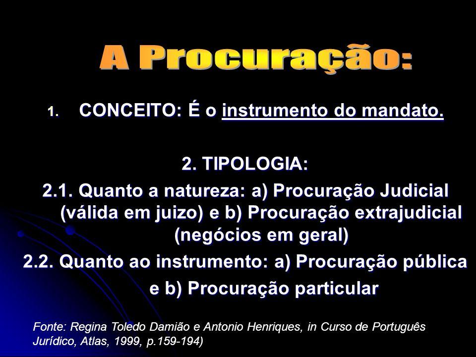 ÉTICA GERAL E PROFISSIONAL Conceitos básicos Prof. Marlon Corrêa Art. 44. A parte, que revogar o mandato outorgado ao seu advogado, no mesmo ato const