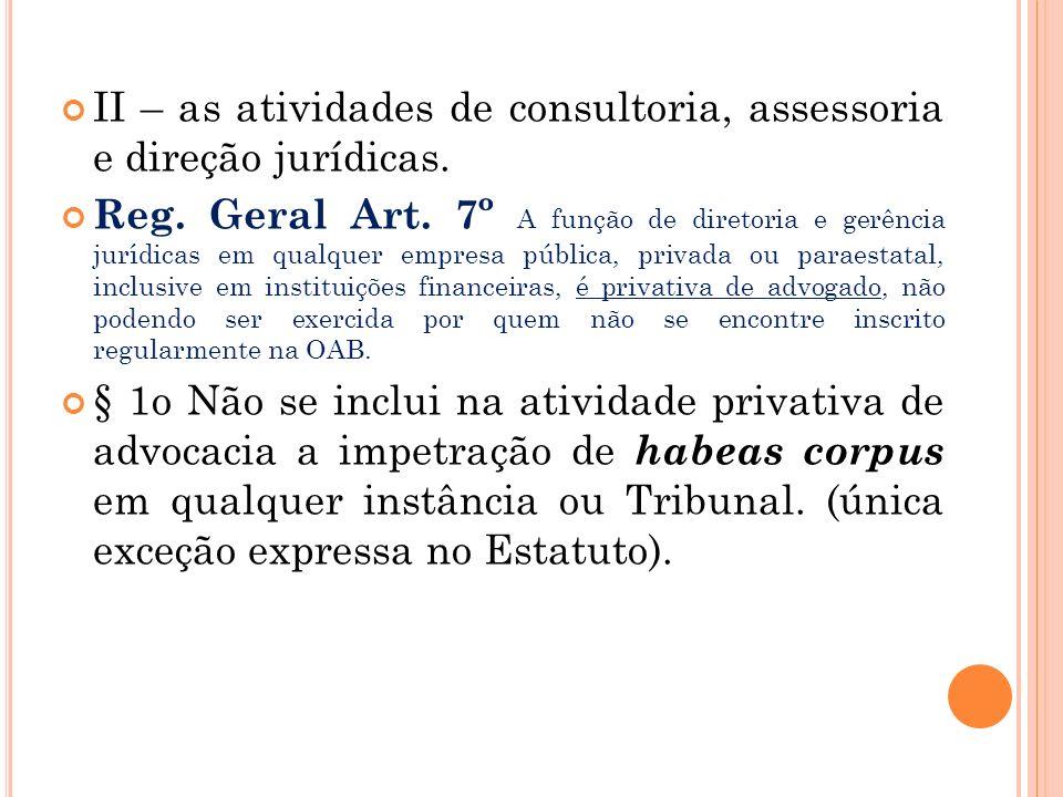 LEI No 8.906, DE 4 DE JULHO DE 1994 Estatuto da Advocacia e a Ordem dos Advogados do Brasil – OAB. DA ATIVIDADE DE ADVOCACIA Art. 1o São atividades pr