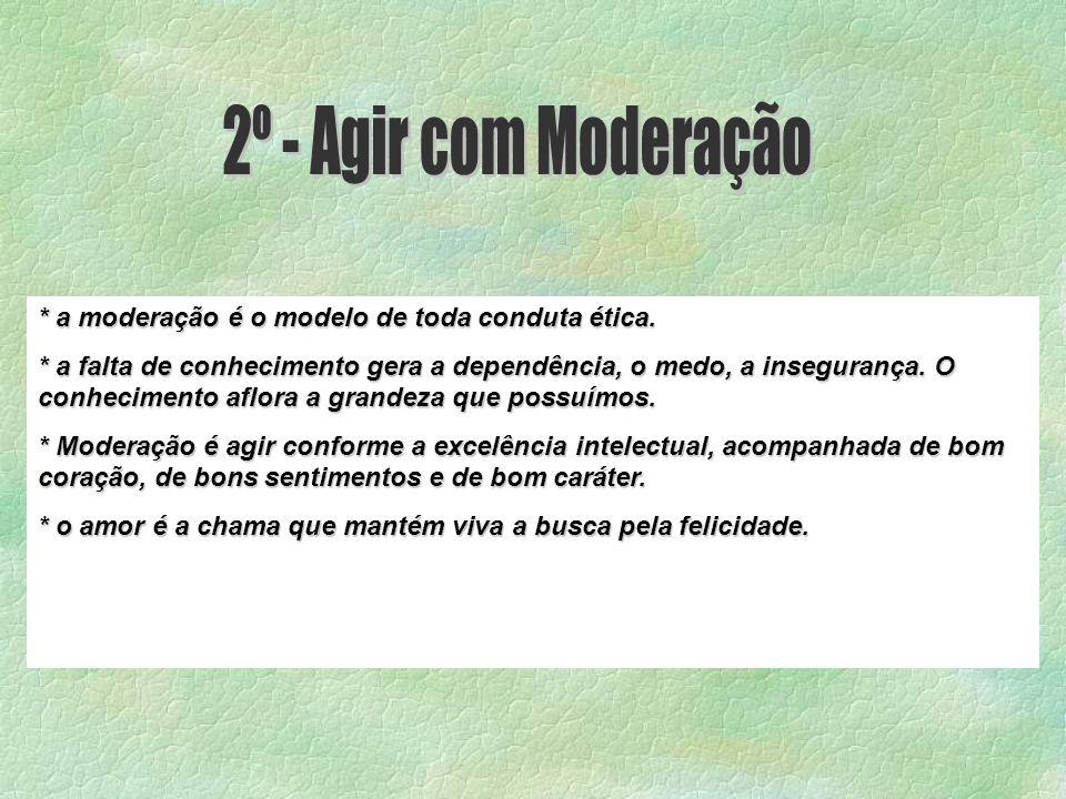 * a moderação é o modelo de toda conduta ética.