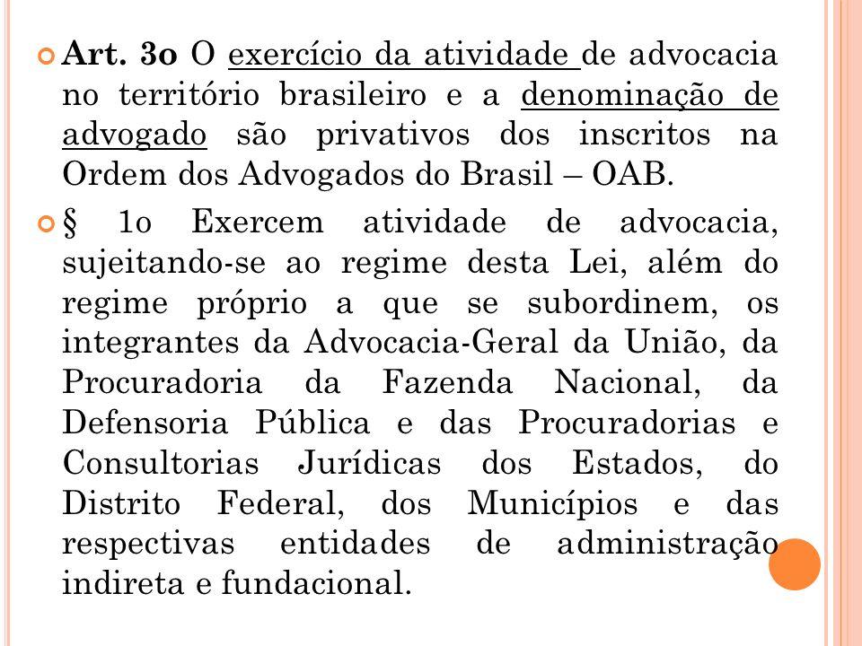 § 3o É vedada a divulgação de advocacia em conjunto com outra atividade. Art. 2o O advogado é indispensável à administração da Justiça. Art. 133 da CF