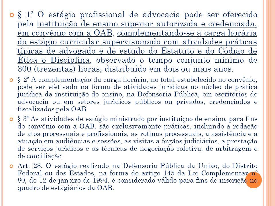 § 2o O estagiário de advocacia, regularmente inscrito, pode praticar os atos previstos no artigo 1o, na forma do Regulamento Geral, em conjunto com o