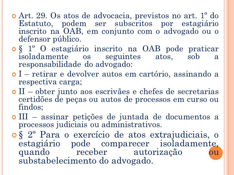 § 1º O estágio profissional de advocacia pode ser oferecido pela instituição de ensino superior autorizada e credenciada, em convênio com a OAB, compl