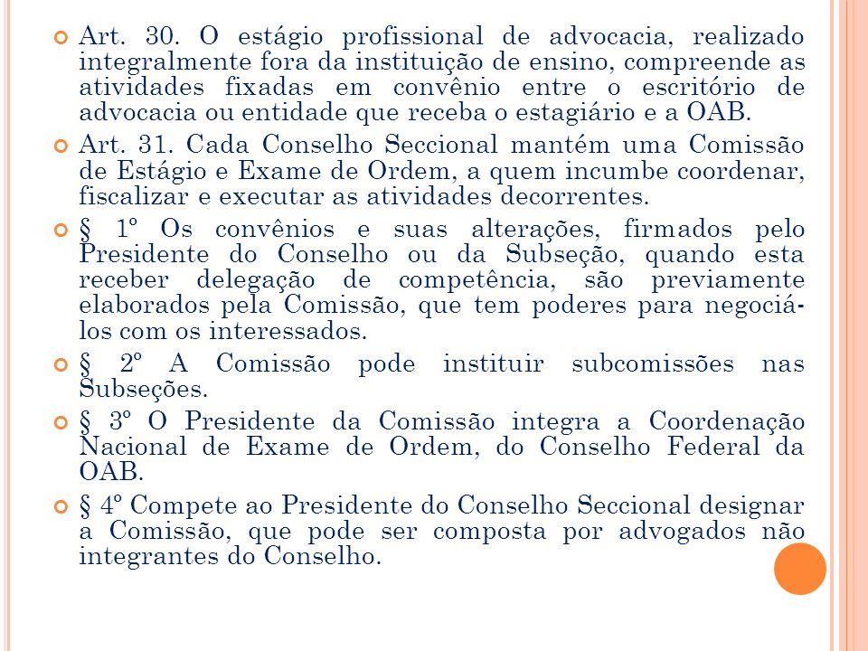 Art. 29. Os atos de advocacia, previstos no art. 1º do Estatuto, podem ser subscritos por estagiário inscrito na OAB, em conjunto com o advogado ou o