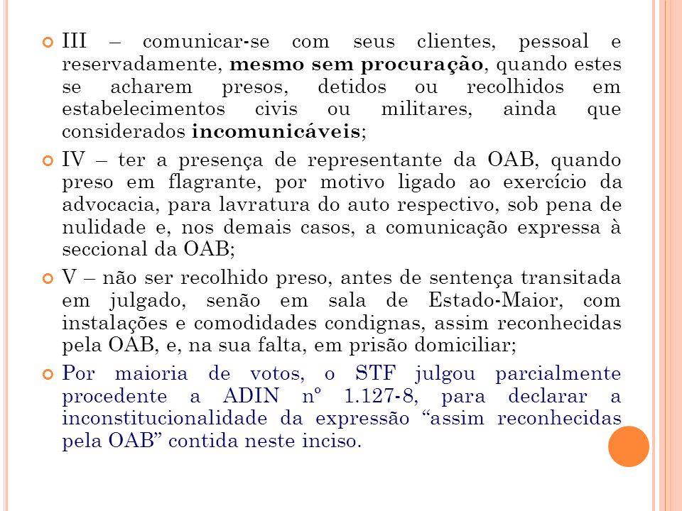 Art. 7o São direitos do advogado: Art. 40 do CPC. I – exercer, com liberdade, a profissão em todo o Território Nacional; II – a inviolabilidade de seu