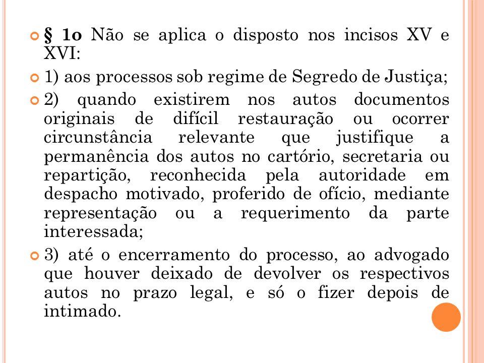 XVIII – usar os símbolos privativos da profissão de advogado; XIX – recusar-se a depor como testemunha em processo no qual funcionou ou deva funcionar