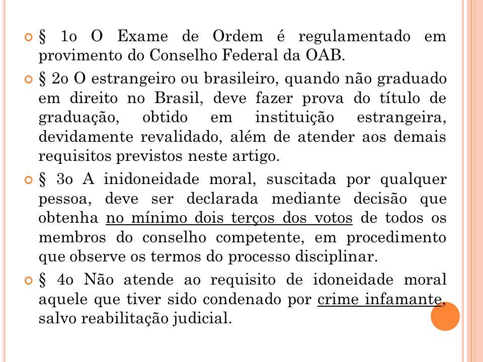 Capítulo III DA INSCRIÇÃO Art. 8o Para inscrição como advogado é necessário: I – capacidade civil; II – diploma ou certidão de graduação em direito, o