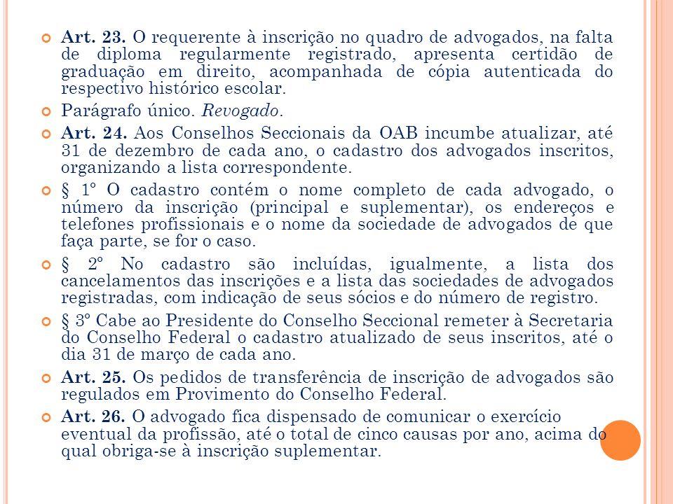 § 2º A conduta incompatível com a advocacia, comprovadamente imputável ao requerente, impede a inscrição no quadro de advogados. Art. 21. O advogado p