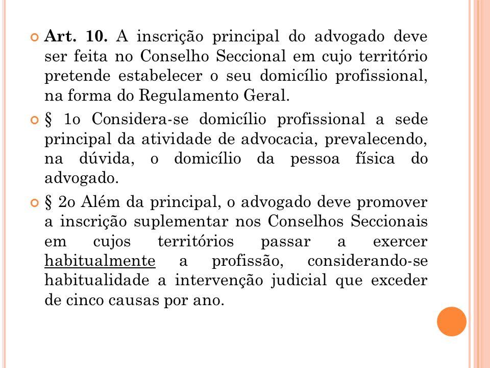 § 2o A inscrição do estagiário é feita no Conselho Seccional em cujo território se localize seu curso jurídico. § 3o O aluno de curso jurídico que exe