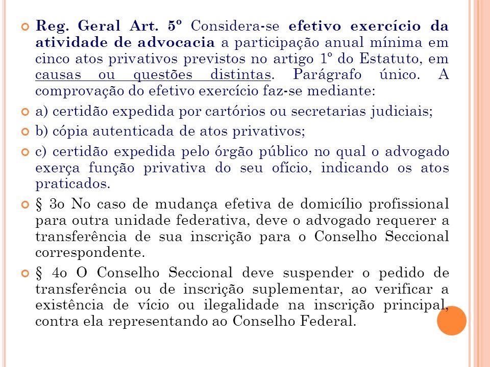 Art. 10. A inscrição principal do advogado deve ser feita no Conselho Seccional em cujo território pretende estabelecer o seu domicílio profissional,