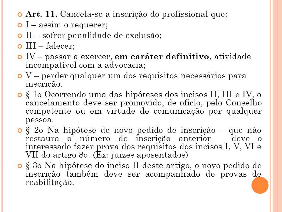 Reg. Geral Art. 5º Considera-se efetivo exercício da atividade de advocacia a participação anual mínima em cinco atos privativos previstos no artigo 1