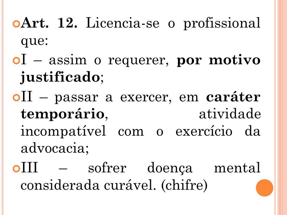 ÉTICA GERAL E PROFISSIONAL III. TEORIA DAS INCOMPATIBILIDADES: -EFEITOS: 1) - prévia: torna impossível a inscrição no quadro da OAB;(Art 8 º,V e 9 º,