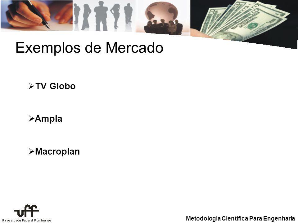 Metodologia Científica Para Engenharia Exemplos de Mercado TV Globo Ampla Macroplan