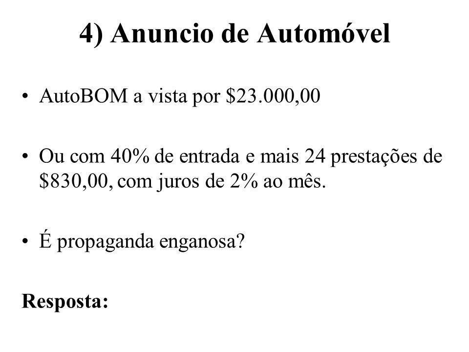 4) Anuncio de Automóvel AutoBOM a vista por $23.000,00 Ou com 40% de entrada e mais 24 prestações de $830,00, com juros de 2% ao mês. É propaganda eng