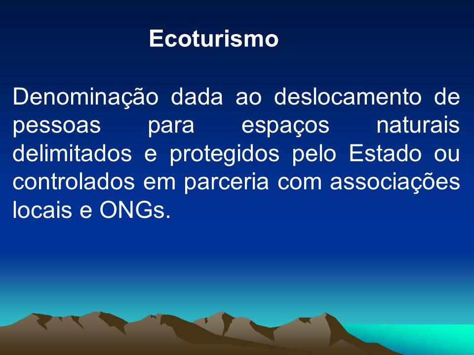 Denominação dada ao deslocamento de pessoas para espaços naturais delimitados e protegidos pelo Estado ou controlados em parceria com associações locais e ONGs.