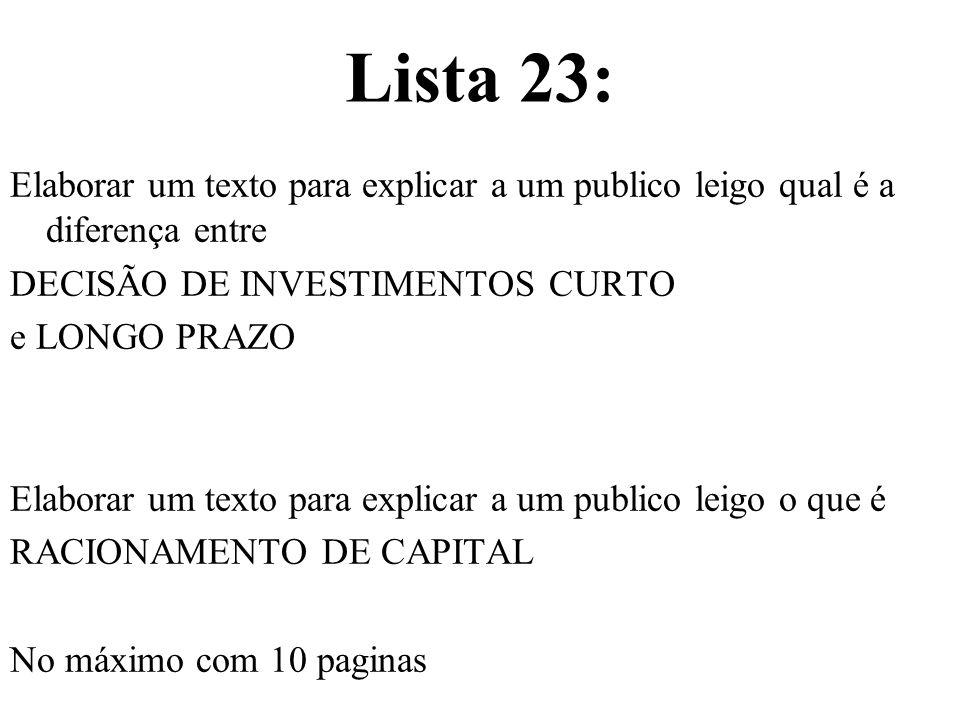 Lista 23: Elaborar um texto para explicar a um publico leigo qual é a diferença entre DECISÃO DE INVESTIMENTOS CURTO e LONGO PRAZO Elaborar um texto p