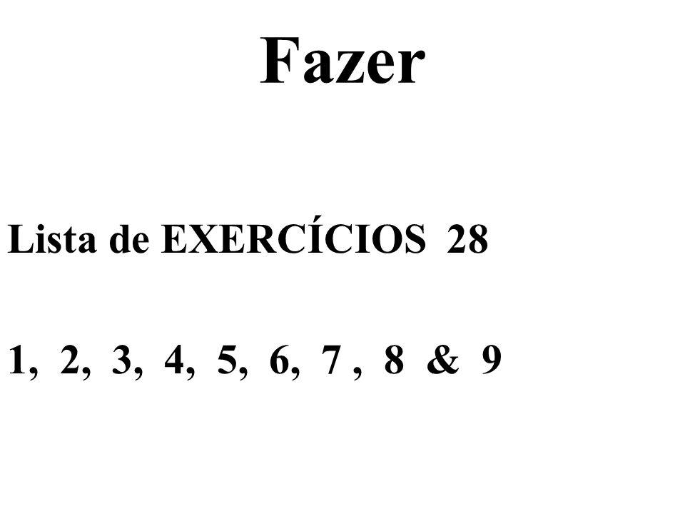Fazer Lista de EXERCÍCIOS 28 1, 2, 3, 4, 5, 6, 7, 8 & 9